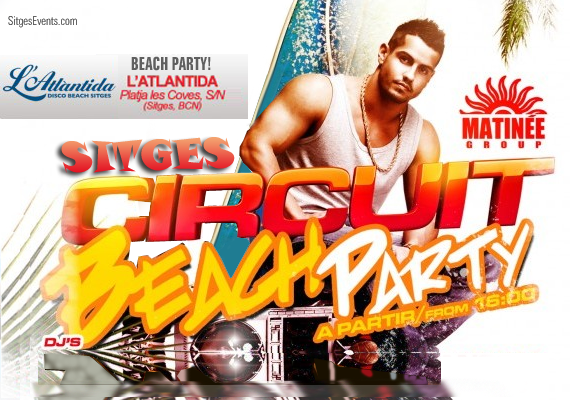 Sitges Barcelona Circuit Festival L'Atlantida Beach Party